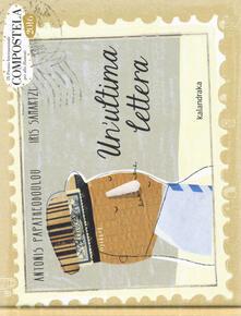 Un' ultima lettera. Ediz. a colori - Antonis Papatheodoulou - copertina