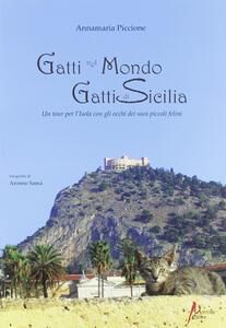 Gatti nel mondo, gatti di Sicilia. Un tour per l'isola con gli occhi dei suoi piccoli felini