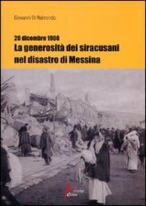 28 dicembre 1908. La generosità dei siracusani nel disastro di Messina