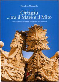 Ortigia... tra mito e mare. Omaggio a un sito Unesco Patrimonio dell'Umanità