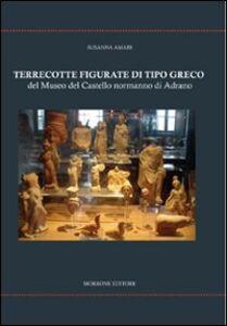 Terrecotte figurate di tipo greco del Museo del Castello Normanno di Adrano