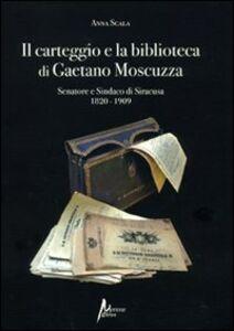 Il carteggio e la biblioteca di Gaetano Moscuzza senatore e sindaco di Siracusa (1820-1909)
