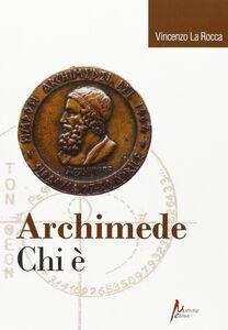 Archimede. Chi è?