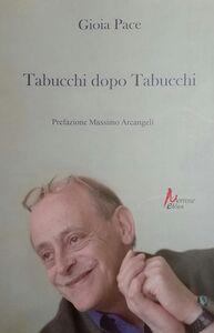 Libro Tabucchi dopo Tabucchi Gioia Pace