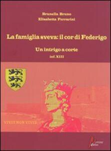 La famiglia sveva: il cor di Federigo. Un intrigo a corte (inf. XIII)