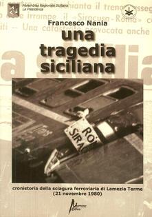 Una tragedia siciliana. Cronistoria della sciagura ferroviaria di Lamezia Terme del 21 nov. 1980.pdf