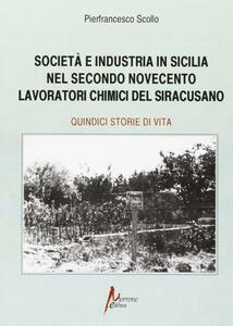 Società e industria in Sicilia nel secondo Novecento. Lavoratori chimici nel siracusano