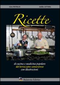 Image of San Severo. Ricette del Terrazzano. Ricette di cucina e medicina popolare senseverese con illustrazioni