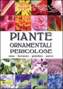Piante ornamentali pericolose. Casa, terrazzo, giardino, parco