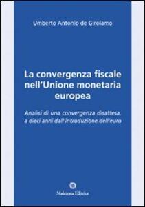 La convergenza fiscale nell'Unione monetaria europea. Analisi di una convergenza disattesa, a dieci anni dall'introduzione dell'euro