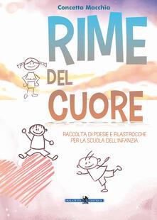 Rime del cuore. Raccolta di poesie e filastrocche per la scuola dellinfanzia. Ediz. illustrata.pdf