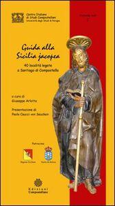 Guida alla Sicilia jacopea. 40 località legate a Santiago di Compostella