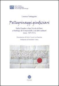 Pellegrinaggi giudiziari. Dalla Fiandra a San Nicola di Bari, a Santiago di Compostella e ad altri santuari (secc. XIV-XV)