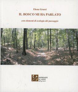 Il bosco mi ha parlato, con elementi di ecologia del paesaggio