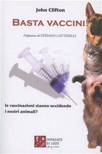 Basta vaccini! Le vaccinazioni stanno uccidendo i nostri animali?