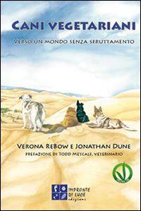 Cani vegetariani. Verso un mondo senza sfruttamento