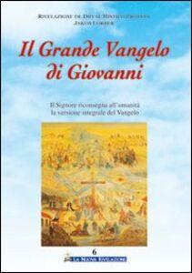Il grande vangelo di Giovanni. Il Signore riconsegna all'umanità la versione integrale del Vangelo. Vol. 6