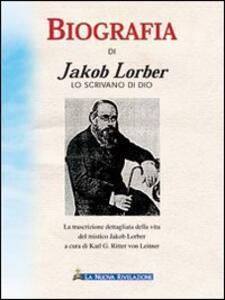 Biografia di Jakob Lorber lo scrivano di Dio