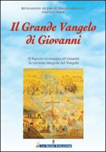 Il grande Vangelo di Giovanni. Vol. 5: Il Signore riconsegna all'umanità la versione integrale del Vangelo.