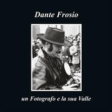Ipabsantonioabatetrino.it Dante Frosio un fotografo e la sua Valle. Ediz. multilingue Image