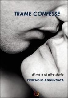 Trame confesse - Pierpaolo Annunziata - copertina