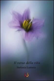 Il verso della vita - Stefania Lastoria - copertina