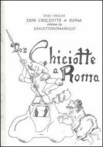 Don Chiciotte a Roma. Poema in dialetto romanesco