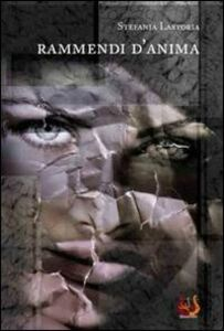Libro Rammendi d'anima Stefania Lastoria