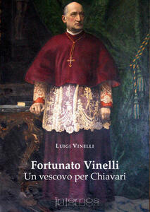 Fortunato Vinelli. Un vescovo per Chiavari