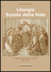 Liturgia. Scuola della fede