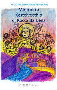 Miracolo a Castelvecchio di Rocco Barbena