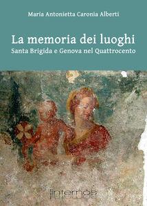 La memoria dei luoghi. Santa Brigida e il convento di Scala Coeli a Genova
