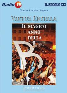 Virtus Entella. Il magico anno della B