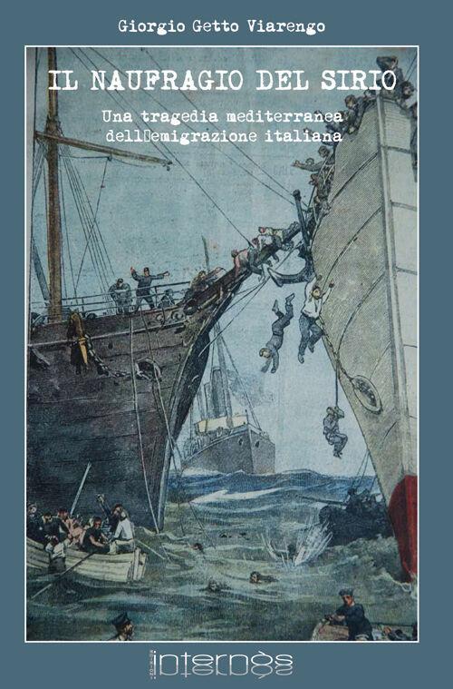 Il naufragio del Sirio. Una tragedia mediterranea dell'emigrazione italiana