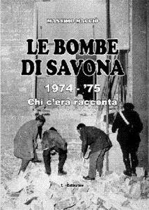 Le bombe di Savona 1974-'75. Chi c'era racconta