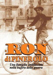 I Ron di Pinerolo. Una famiglia antifascista nella bufera della guerra