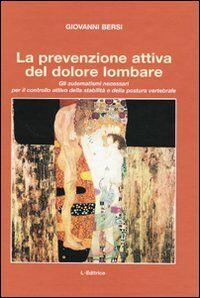 La prevenzione attiva del dolore lombare. Gli automatismi necessari per il controllo attivo della stabilità e della postura vertebrale