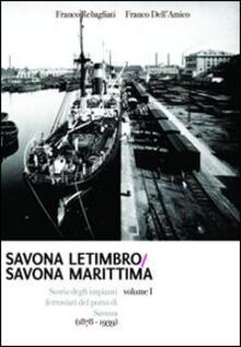 Capturtokyoedition.it Savona Letimbro - Savona Marittima. Storia degli impianti ferroviari del porto di Savona (1878-1939) Image