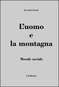 L' uomo e la montagna. Morale sociale
