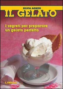 Il gelato. I segreti per preparare un gelato perfetto