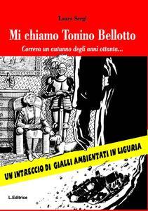 Mi chiamo Tonino Bellotto. Correva un autunno degli anni ottanta...