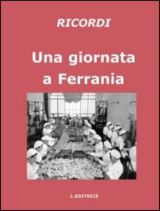 Una giornata a Ferrania. Ricordi