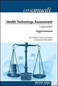 Health tecnology assessment. Il report di HTA. Aggiornamenti