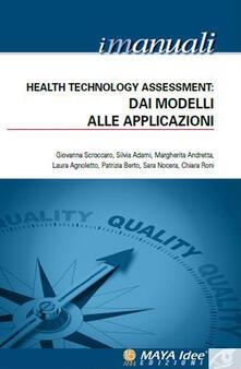 Health Technology Assessment. Dai modelli alle applicazioni. Vol. 4