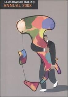 Equilibrifestival.it Illustratori italiani. Annual 2008. Ediz. italiana e inglese Image