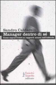 Manager dentro di sé. Come sopravvivere ai rapporti umani nell'azienda