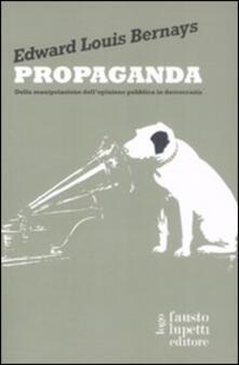 Propaganda. Della manipolazione dell'opinione pubblica in democrazia - Edward L. Bernays - copertina