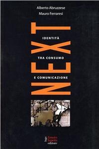 Next. L'identità tra consumo e comunicazione - Alberto Abruzzese,Mauro Ferraresi - copertina