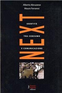 Next. L'identità tra consumo e comunicazione