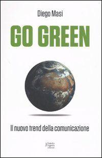 Go green. Il nuovo trend della comunicazione